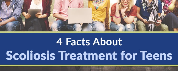 4 Facts About Scoliosis Treatment for Teens