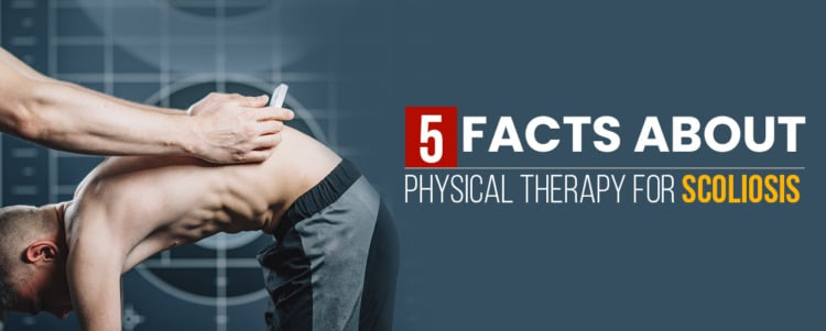 5 Facts about Physical Therapy for Scoliosis