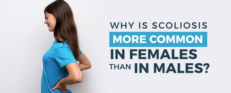 Why Is Scoliosis More Common In Females Than In Males?
