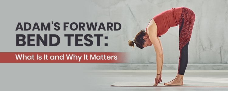 Adam's Forward Bend Test: What Is It and Why It Matters