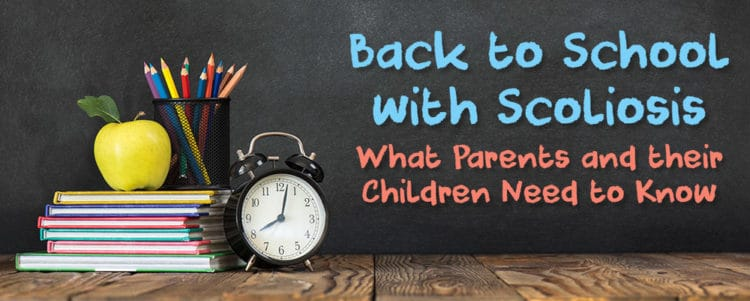 Back to School with Scoliosis — What Parents and their Children Need to Know