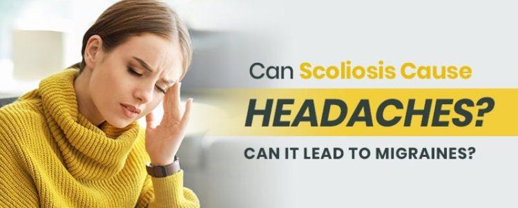 can scoliosis cause headaches