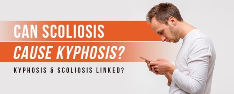Can Scoliosis Cause Kyphosis? Kyphosis & Scoliosis Linked?