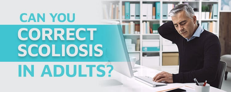 can you correct scoliosis in adults