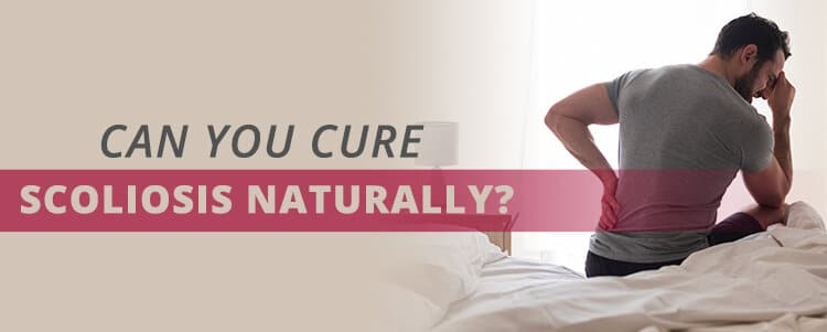 can you cure scoliosis naturally