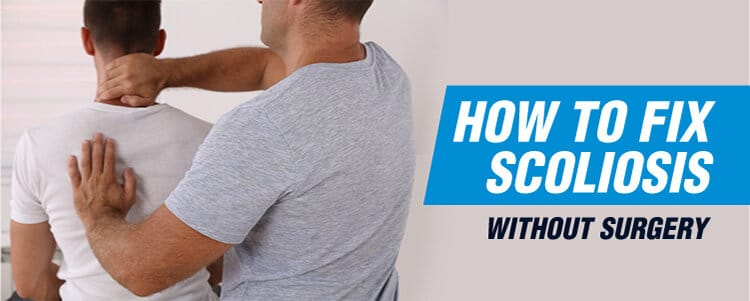 fix scoliosis. without surgery