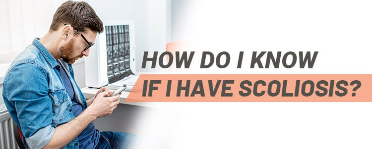 how do i know if i have scoliosis