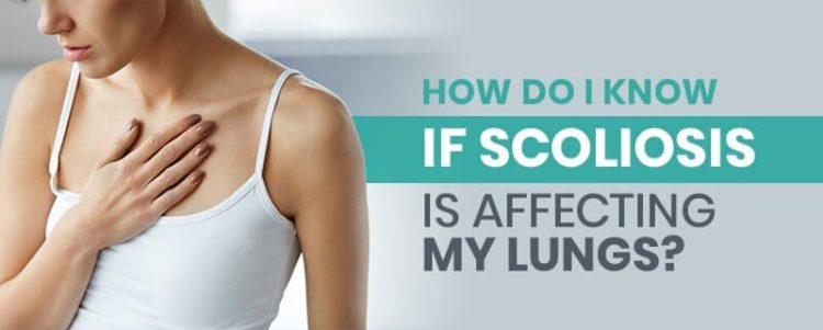 how to know if scoliosis is affecting my lungs