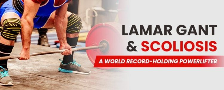Lamar Gant & Scoliosis - A World Record-Holding Powerlifter