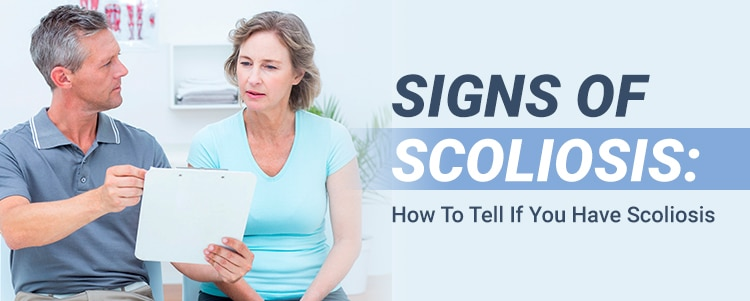 Signs of Scoliosis: How To Tell If You Have Scoliosis