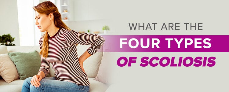 What are the Four Types of Scoliosis?