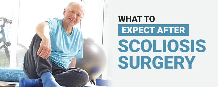what to expect after scoliosis surgery