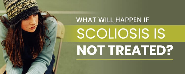 what will happen if scoliosis is not treated