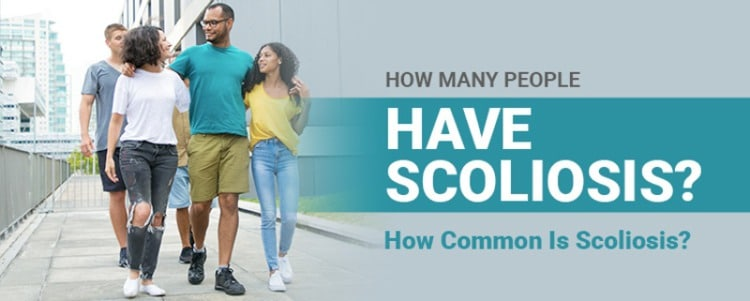 How Many People Have Scoliosis? How Common Is Scoliosis?