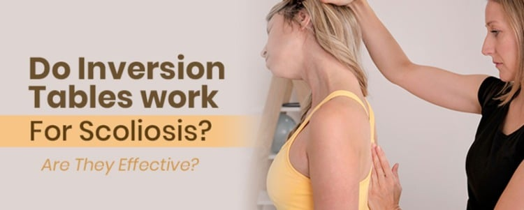 Do Inversion Tables Work For Scoliosis? Are They Effective?