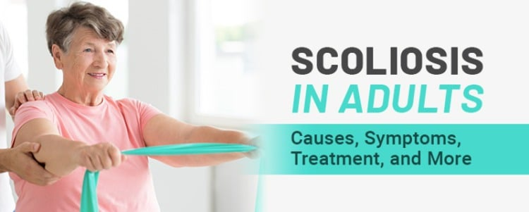 Scoliosis In Adults - Causes, Symptoms, Treatment, and More