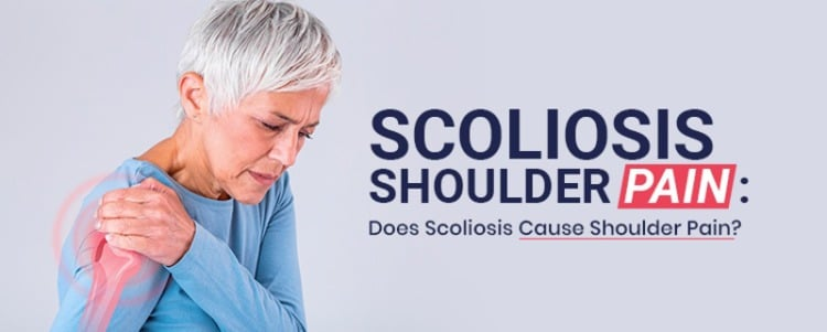 Scoliosis Shoulder Pain: Does Scoliosis Cause Shoulder Pain?