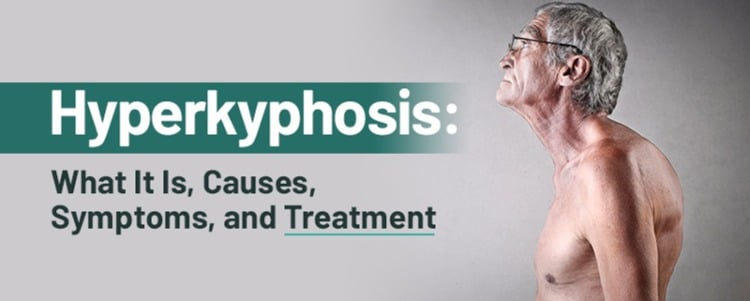Hyperkyphosis: What It Is, Causes, Symptoms, and Treatment
