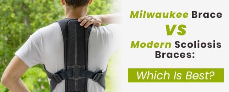 Milwaukee Brace Vs Modern Scoliosis Braces: Which Is Best?